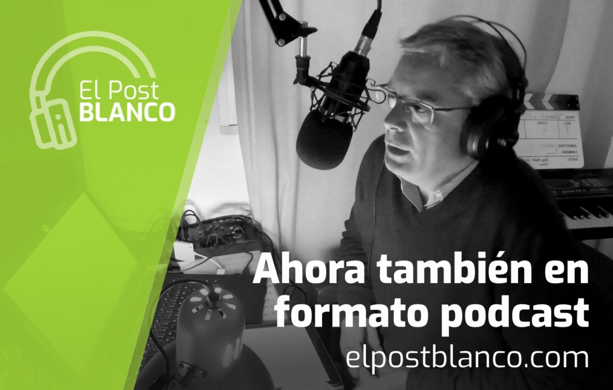 Estrenando podcast de 'El Post Blanco'